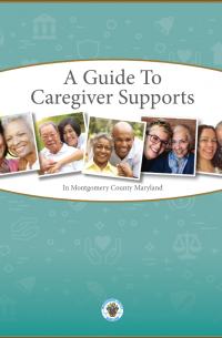 A Guide to Caregiver Supports in Montgomery County